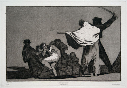 Francisco Goya etching: Que guerrero! (How warlike).
